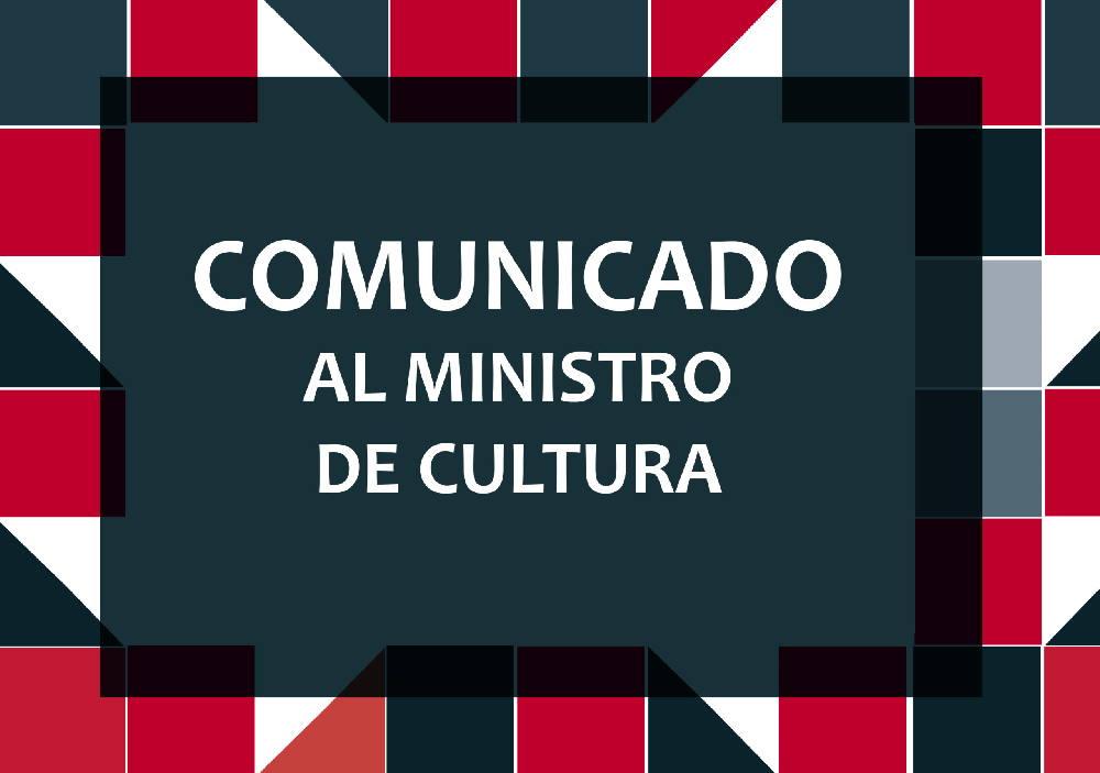 Comunicado al Ministro de Cultura después de su Rueda de Prensa del 7 de Abril