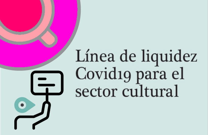 Línea de liquidez COVID-19 para el sector cultural