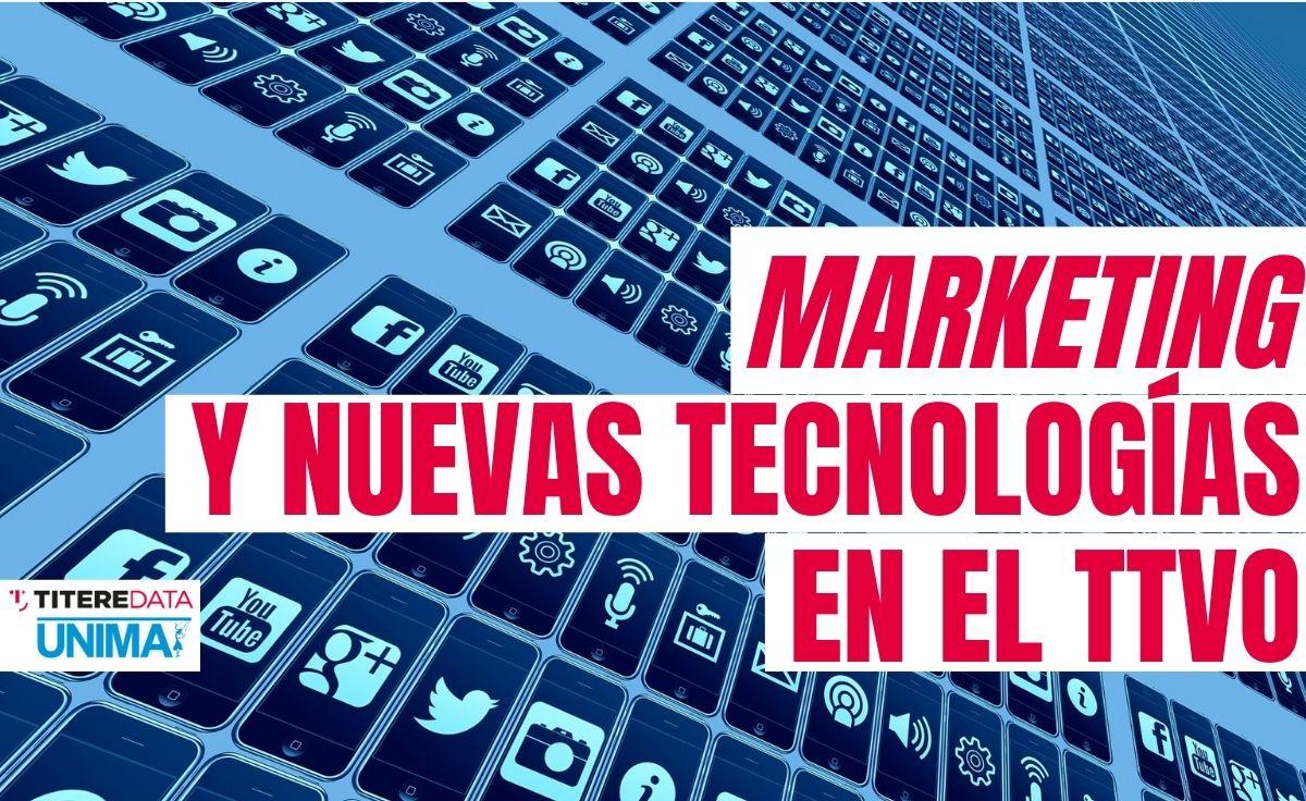 Marketing y nuevas tecnologías en el sector TTVO