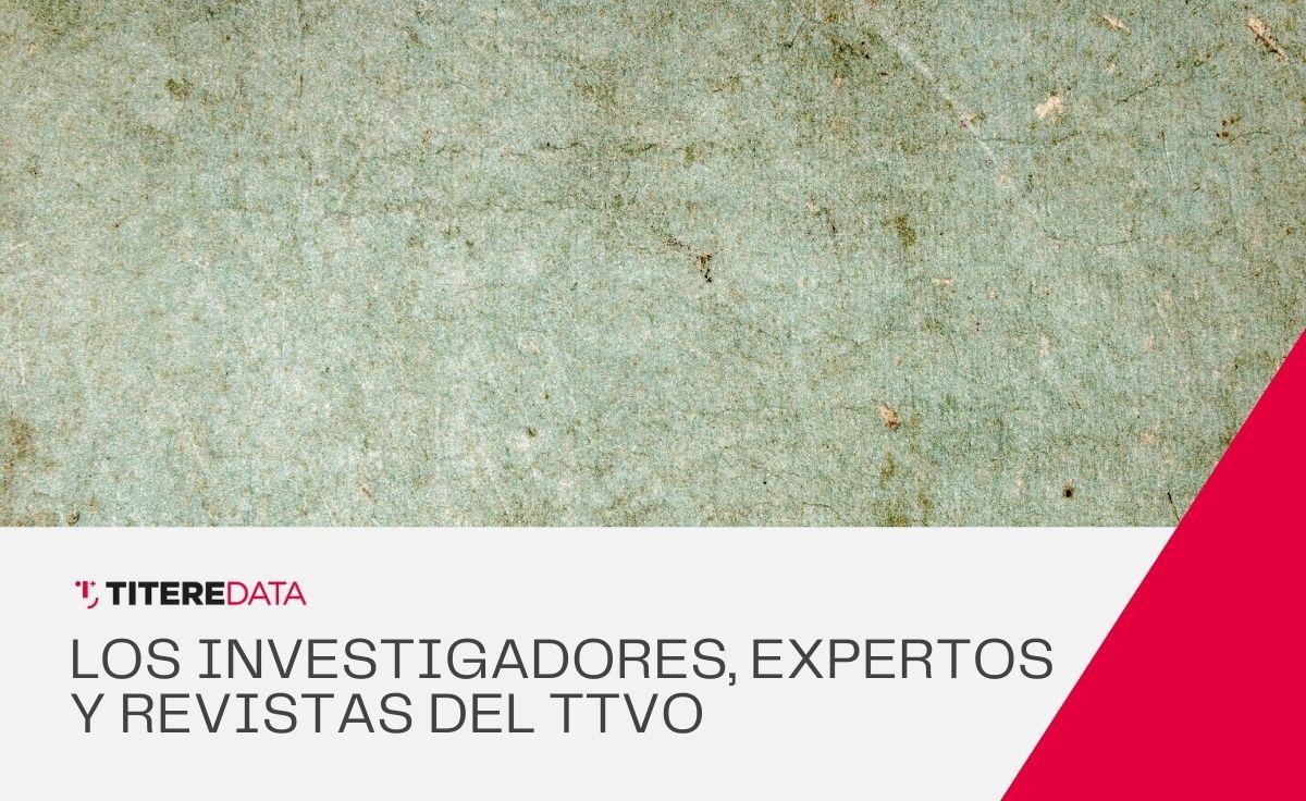 Los investigadores, expertos y revistas del sector TTVO