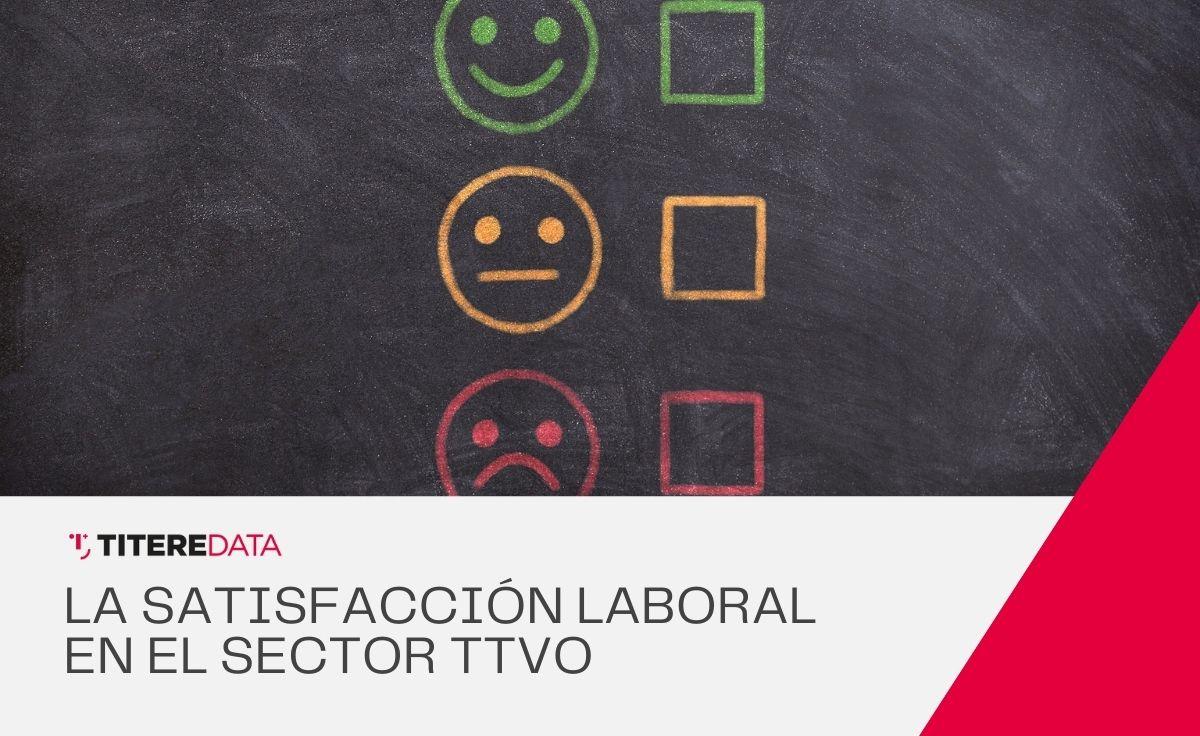 La satisfacción laboral en el TTVO